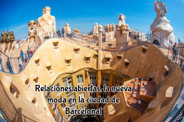Relaciones abiertas, la nueva moda en la ciudad de Barcelonat